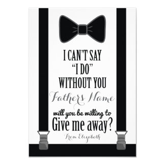 Will You Give Me Away - Tuxedo Tie Braces Father 11 Cm X 16 Cm Invitation Card