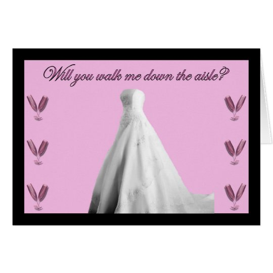 Will you walk me down the aisle? Wedding church Card