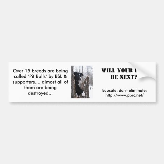 Will your dog be next? bumper sticker