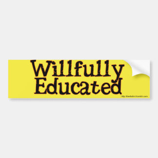 Willfully Educated bumper sticker