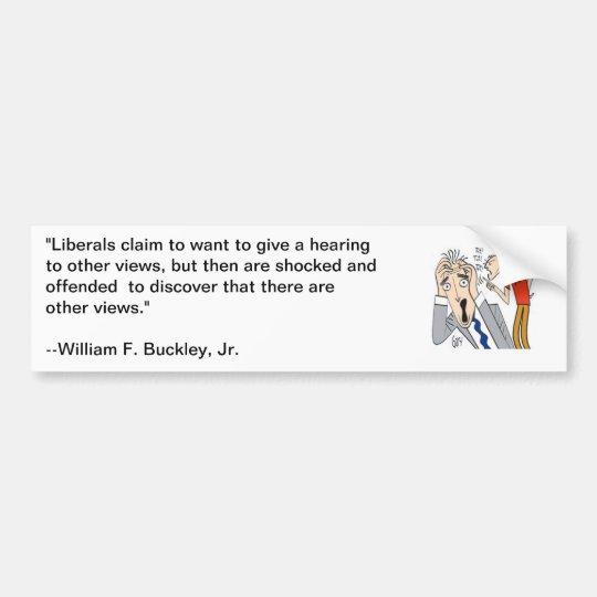 William F Buckley quote about liberals Bumper Sticker