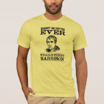 William Henry Harrison Best Month Ever T-Shirt