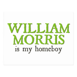 William Morris is my Homeboy Postcard