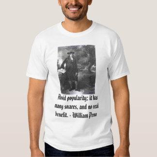 William Penn, Avoid popularity; it has many sna... T-shirt