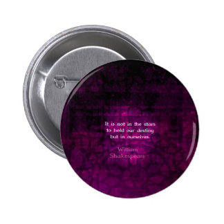 William Shakespeare Inspirational Destiny Quote 6 Cm Round Badge