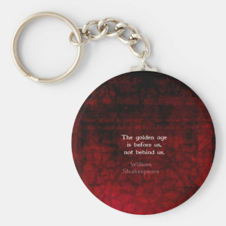 William Shakespeare Inspirational Future Quote Basic Round Button Key Ring