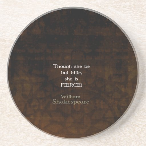 William Shakespeare Little And Fierce Quotation Drink Coasters