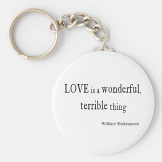 William Shakespeare Love is Wonderful and Terrible Basic Round Button Key Ring