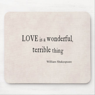 William Shakespeare Love is Wonderful and Terrible Mouse Mat