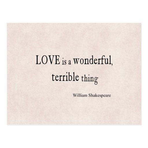 William Shakespeare Love is Wonderful and Terrible Post Card