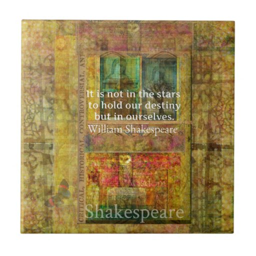 William Shakespeare QUOTE about Destiny Tiles