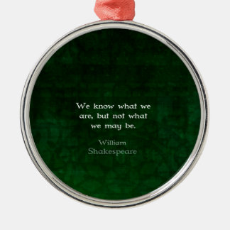William Shakespeare Quote About Possibilities Christmas Ornament