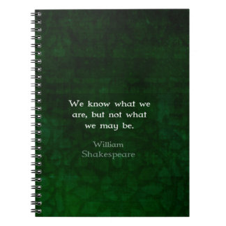 William Shakespeare Quote About Possibilities Spiral Notebook
