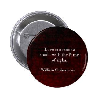 William Shakespeare Romeo and Juliet LOVE Quote 6 Cm Round Badge