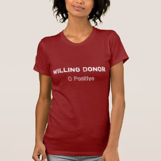 Willing Donor O+ T-Shirt