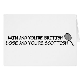 Win at tennis and your British... Greeting Card
