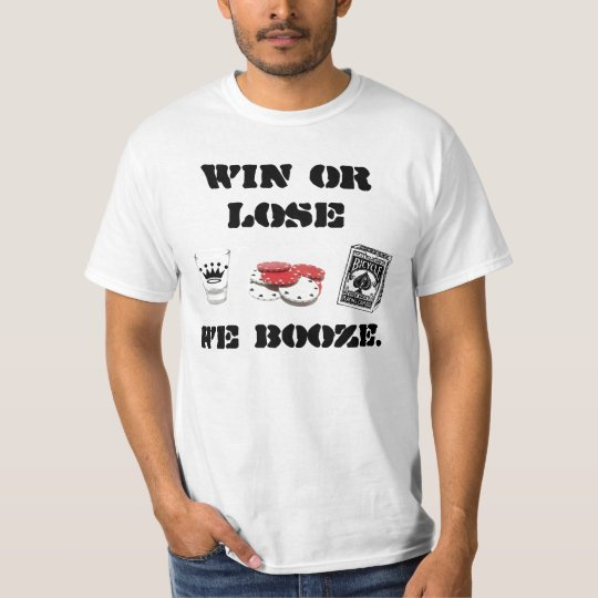 Win or Lose T-Shirt