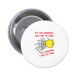 WIN OR LOSE TENNIS 6 CM ROUND BADGE