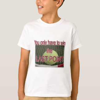 Win The Last Point T-Shirt