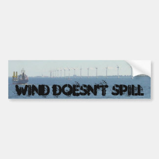 Wind Doesn't Spill Bumper Sticker