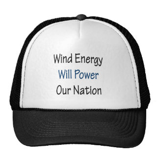 Wind Energy Will Power Our Nation Trucker Hat