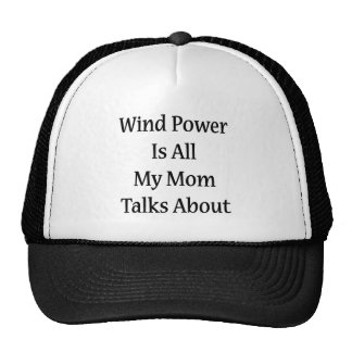 Wind Power Is All My Mom Talks About Hats
