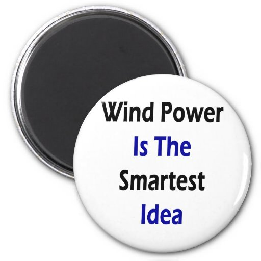 Wind Power Is The Smartest Idea Magnet