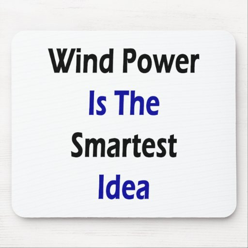 Wind Power Is The Smartest Idea Mouse Pad