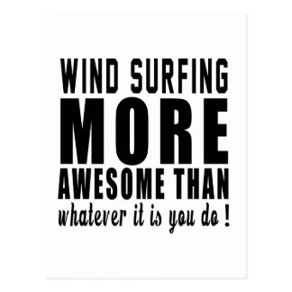 Wind Surfingmore awesome than whatever it is you d Postcard