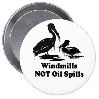 WINDMILLS NOT OIL SPILLS 10 CM ROUND BADGE