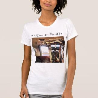Window of Poverty Tshirt