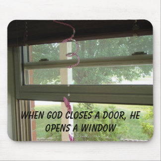 Window, When God Closes A Door, He Opens A Window Mouse Mat