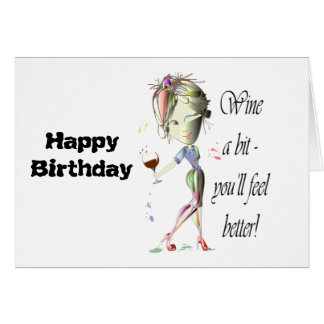 Wine a bit - you'll feel better! Funny Wine Gifts Greeting Card