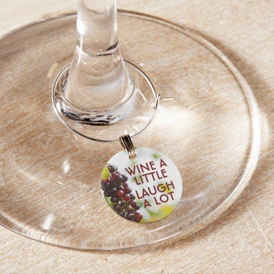 Wine a little, Laugh a lot Wine Charm
