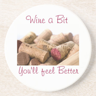 Wine Corks, Wine a Bit, You'll feel Better Coaster