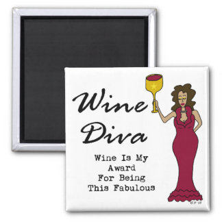 "Wine Diva ""Wine Is My Award For Being Fabulous"" Square Magnet"