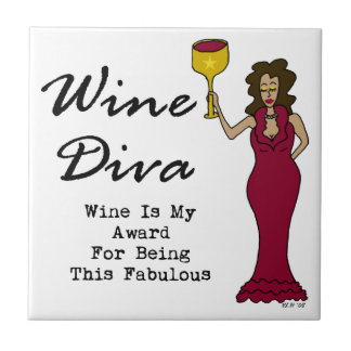 "Wine Diva ""Wine Is My Award For Being Fabulous"" Tile"