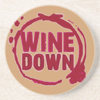 """WINE DOWN""....WINE COASTER"
