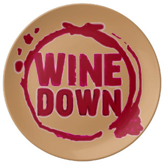 """""""Wine Down"""" wine drinker glass stain party print Porcelain Plates"""