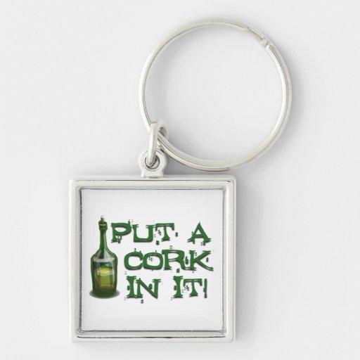 Wine Drinker - Put a CORK in it! Key Chain