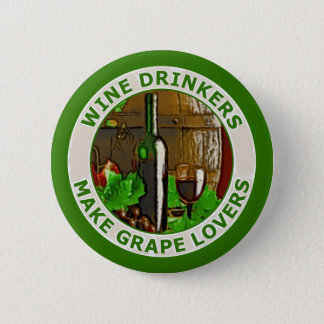 Wine Drinkers Make Grape Lovers 6 Cm Round Badge
