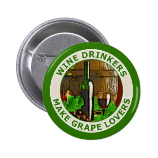 Wine Drinkers Make Grape Lovers 6 Cm Round Badge
