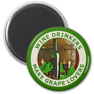 Wine Drinkers Make Grape Lovers 6 Cm Round Magnet