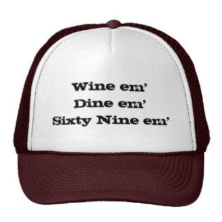 Wine em'Dine em'Sixty Nine em' Trucker Hats