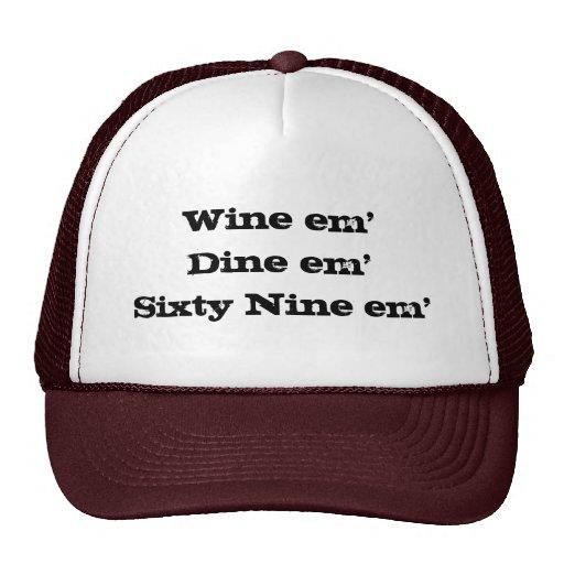 Wine Em Dine Em Sixty Nine Em Trucker Hats Zazzle