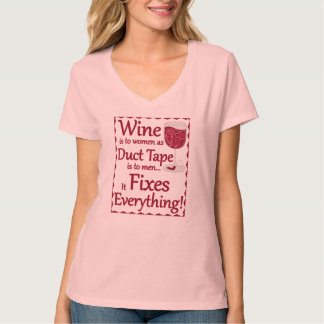 Wine fixes everything... Shirt