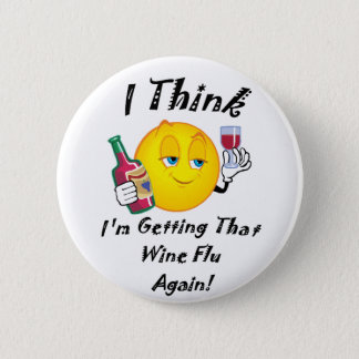 Wine Flu 6 Cm Round Badge
