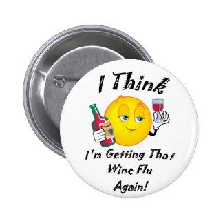 Wine Flu 6 Cm Round Badge