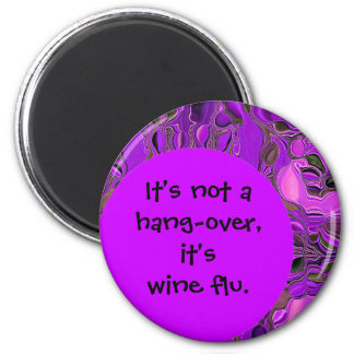 wine flu joke 6 cm round magnet