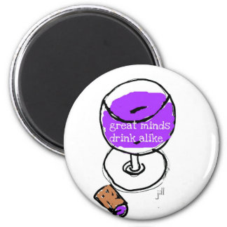 "Wine ""Great Minds Drink Alike"" 6 Cm Round Magnet"